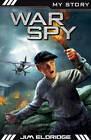 War Spy by Jim Eldridge (Paperback, 2013)