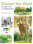 Discover Your World in Pen, Ink & Watercolor by Claudia Nice (Paperback, 2012)