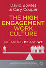 The High Engagement Work Culture: Balancing  Me  and  We by David Bowles, Cary L. Cooper (Hardback, 2012)
