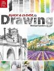 Quick and Clever Drawing by Michael Sanders (Paperback, 2009)