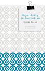 Objectivity in Journalism by Steven Maras (Paperback, 2012)