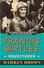 Francis Birtles: Australian Adventurer by Warren Brown (Paperback, 2012)