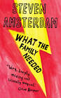 What the Family Needed by Steven Amsterdam (Paperback, 2012)