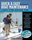 Quick and Easy Boat Maintenance: 1,001 Time-Saving Tips by Sandy Lindsey (Paperback, 2012)