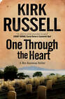 One Through the Heart by Kirk Russell (Hardback, 2012)