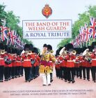 A Royal Tribute von The Band Of The Welsh Guards (2011)