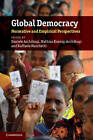 Global Democracy: Normative and Empirical Perspectives by Cambridge University Press (Hardback, 2011)