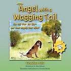 Angel with a Wagging Tail: She Fell from the Sky and Lived Happily Ever After by Shirley Swigart Atha (Paperback / softback, 2012)