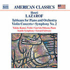 Henri Lazarof - Lazarof: Tableaux for Piano and Orchestra; Violin Concerto; Symphony No. 2 (2003)