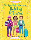 Sticker Dolly Dressing Holiday & Travel by Lucy Bowman, Fiona Watt (Paperback, 2013)