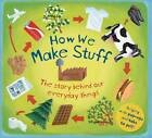 How We Make Stuff: The Story Behind Our Everyday Things by Christiane Dorian (Hardback, 2012)