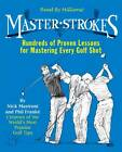 Master Strokes: 401 Proven Lessons for Mastering Every Shot by Phil Franke, Nick Mastroni (Paperback, 2003)