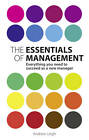 The Essentials of Management: Everything You Need to Succeed as a New Manager by Andrew Leigh (Paperback, 2012)