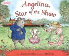 Angelina, Star of the Show by Katharine Holabird (2004, Hardcover)