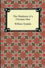 The Obedience of a Christian Man by William Tyndale (Paperback / softback, 2012)