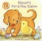 Biscuits Pet & Play Easter by Alyssa Satin Capucilli (Board book, 2008)