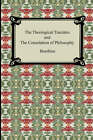 The Theological Tractates and the Consolation of Philosophy by Boethius (Paperback / softback, 2007)