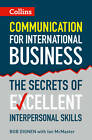 Communication for International Business: The Secrets of Excellent Interpersonal Skills by Bob Dignen, Ian McMaster (Paperback, 2013)