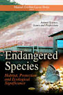 Endangered Species: Habitat, Protection and Ecological Significance by Nova Science Publishers Inc (Paperback, 2013)