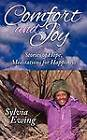 Comfort & Joy  : Stories of Hope, Meditations for Happiness by Sylvia M Ewing (Paperback / softback, 2012)