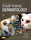Muller and Kirk's Small Animal Dermatology 7e by Craig E. Griffin, William H. Miller, Karen L. Campbell (Hardback, 2012)