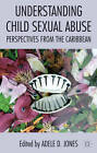 Understanding Child Sexual Abuse: Perspectives from the Caribbean by Palgrave Macmillan (Hardback, 2013)