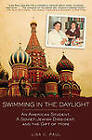 Swimming in the Daylight: An American Student, a Soviet-Jewish Dissident, and the Gift of Hope by Lisa C Paul (Hardback, 2011)