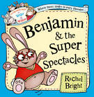 Benjamin and the Super Spectacles by Rachel Bright (Paperback, 2013)