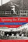Igniting the Flame: America's First Olympic Team by Jim Reisler (Hardback, 2011)