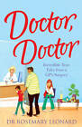 Doctor, Doctor: Incredible True Tales from a GP's Surgery by Dr. Rosemary Leonard (Paperback, 2013)