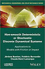 Non Smooth Deterministic or Stochastic Discrete Dynamical Systems: Applications to Models with Friction or Impact by Jerome Bastien, Claude-Henri Lamarque, Frederic Bernardin (Hardback, 2013)