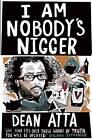 I am Nobody's Nigger by Dean Atta (Paperback, 2013)