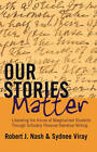 Our Stories Matter: Liberating the Voices of Marginalized Students Through Scholarly Personal Narrative Writing by Robert J. Nash, Sydnee Viray (Hardback, 2013)