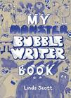 My Monster Bubblewriter Book by Linda Scott (Paperback, 2013)