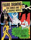 Figure Drawing for Comics and Graphic Novels by Daniel Cooney (Paperback, 2012)