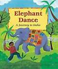Elephant Dance: A Journey to India by Theresa Heine (Paperback, 2006)