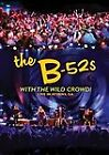 B-52s - With The Wild Crowd! - Live In Athens, GA (DVD, 2013)
