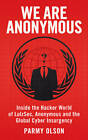 We Are Anonymous by Parmy Olson (Paperback, 2012)