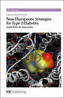 New Therapeutic Strategies for Type 2 Diabetes: Small Molecule Approaches by Royal Society of Chemistry (Hardback, 2012)