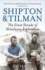 Shipton and Tilman by Jim Perrin (Hardback, 2013)