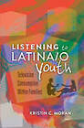 Listening to Latina/o Youth: Television Consumption Within Families by Kristin C. Moran (Hardback, 2011)