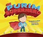 The Purim Superhero by Elisabeth Kushner (Paperback, 2013)