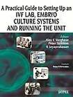 A Practical Guide to Setting Up an IVF Lab, Embryo Culture Systems and Running the Unit by Peter Sjoblom, Alex C. Varghese, K. Jayaprakasan (Hardback, 2013)