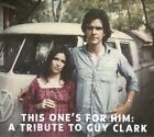 Various Artists - This One's for Him (A Tribute to Guy Clark, 2012)