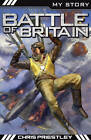 Battle of Britain by Chris Priestley (Paperback, 2013)