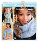 Classic Elite Shawls, Wraps & Scarves: 20 Ideas * 3 Ways by Classic Elite Yarns (Paperback, 2013)