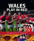 Wales Play in Red - The Rugby Diaries of Carolyn Hitt by Carolyn Hitt (Hardback, 2012)