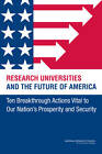 Research Universities and the Future of America: Ten Breakthrough Actions Vital to Our Nation's Prosperity and Security by National Research Council, Committee on Research Universities, Policy and Global Affairs, Board on Higher Education and Workforce (Paperback, 2012)