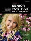 Best Of Teen And Senior Portrait Photography: Techniques and Images for Digital Photographers by Bill Hurter (Paperback, 2012)