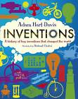 Inventions: A History of Key Inventions that Changed the World by Adam Hart-Davis (Hardback, 2012)